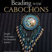 Beading with Cabochons: Simple Techniques for Beautiful Jewelry (Lark Jewelry Books)